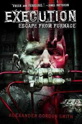 Execution: Escape from Furnace 5 by Smith, Alexander Gordon