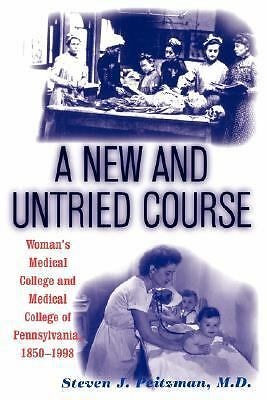 A New and Untried Course: Women's Medical College and Medical College of Pennysy