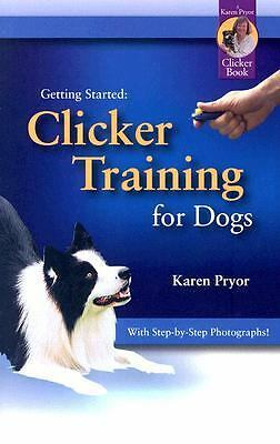 Getting Started: Clicker Training for Dogs - Karen Pryor - Good Condition