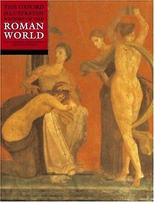 The Oxford Illustrated History of the Roman World (Oxford Illustrated Histories)