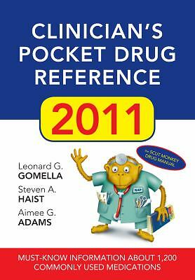 Clinician's Pocket Drug Reference, 2011, Adams, Aimee, Haist, Steven, Gomella, L