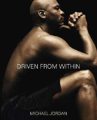 Driven from Within by Michael Jordan, Mark Vancil
