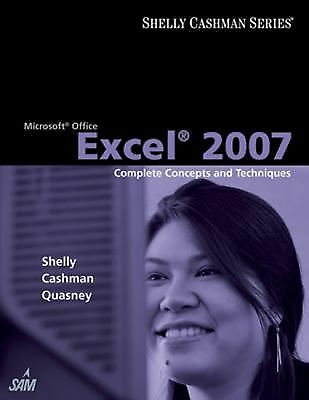 Microsoft Office Excel 2007: Complete Concepts and Techniques (Shelly Cashman Se