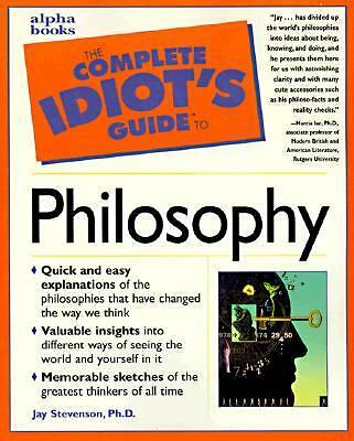 Complete Idiot's Guide to Philosophy (The Complete Idiot's Guide) by Stephenson
