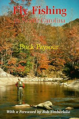 Fly Fishing in North Carolina by Paysour, Buck