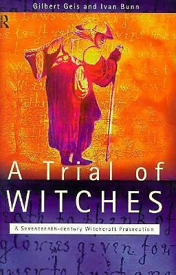 A Trial of Witches: A Seventeenth Century Witchcraft Prosecution, Geis, Gilbert,