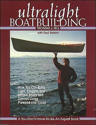 Ultralight Boatbuilding  Hill, Thomas