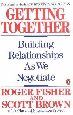 Getting Together: Building Relationships As We Negotiate, Brown, Scott, Fisher,