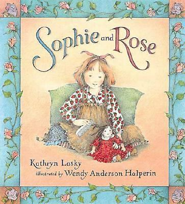 Sophie and Rose, Lasky, Kathryn, Good Book