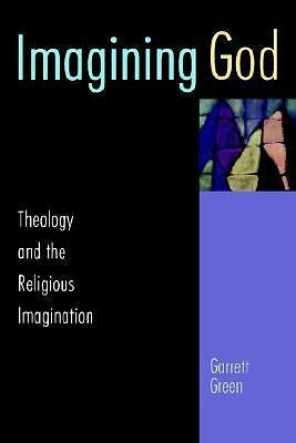 Imagining God: Theology and the Religious Imagination, Garrett Green, Good Book