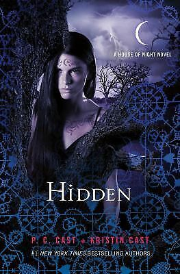 Hidden (House of Night) by Cast, P. C., Cast, Kristin