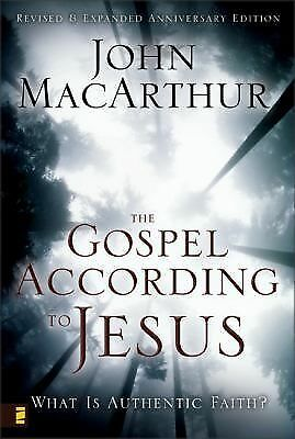 The Gospel According to Jesus: What Is Authentic Faith? by John MacArthur
