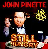 Still Hungry, John Pinette, Good