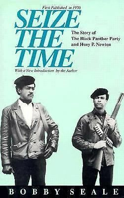 Seize the Time: The Story of the Black Panther Party and Huey P. Newton by Bobb