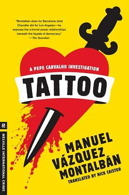 Tattoo (A Pepe Carvalho Mystery) by Vazquez Montalban, Manuel