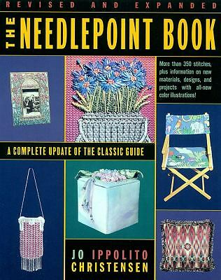 The Needlepoint Book: A Complete Update of the Classic Guide  Christensen, Jo I