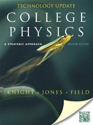 College Physics: A Strategic Approach Technology Update (2nd Edition), Field, St