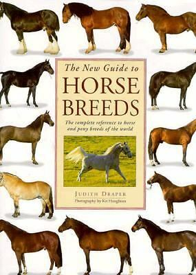 The New Guide to Horse Breeds: The Complete Reference to Horse and Pony Breeds
