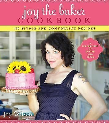 Joy the Baker Cookbook: 100 Simple and Comforting Recipes, Wilson, Joy, Good Boo