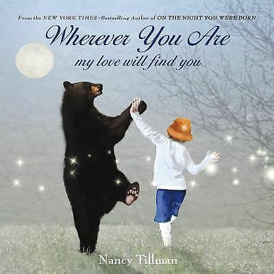 Wherever You Are: My Love Will Find You - Tillman, Nancy - New Condition