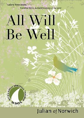 All Will Be Well (30 Days with a Great Spiritual Teacher) - Julian of Norwich -