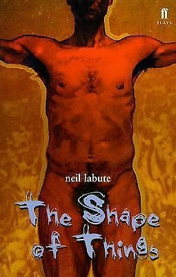 The Shape of Things by LaBute, Neil