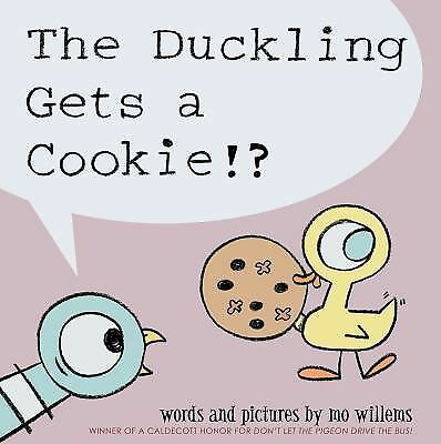 The Duckling Gets a Cookie!? (Pigeon) - Willems, Mo - New Condition
