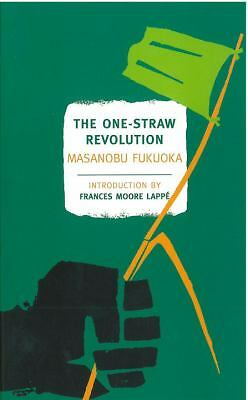 The One-Straw Revolution: An Introduction to Natural Farming (New York Review B