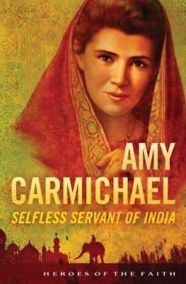 AMY CARMICHAEL (Heroes of the Faith)  Wellman, Sam