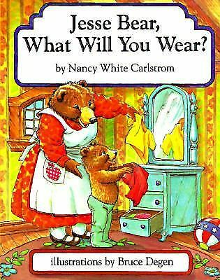 Jesse Bear, What Will You Wear?, Carlstrom, Nancy White, Good Book