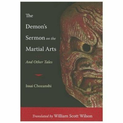 The Demon's Sermon on the Martial Arts: And Other Tales,Chozanshi, Issai, Wilson