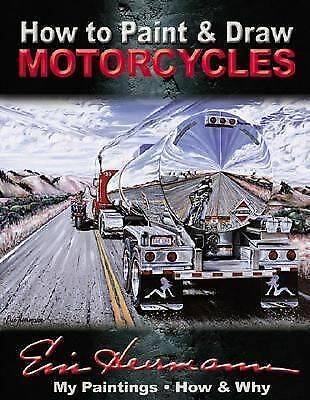 How to Paint & Draw Motorcycles,Hermann, Eric,  Good Book