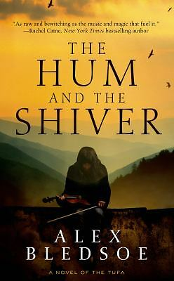 The Hum and the Shiver: A Novel of the Tufa,Bledsoe, Alex, Very Good Book