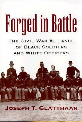 Forged in Battle: The Civil War Alliance of Black Soldiers and White Officers, G