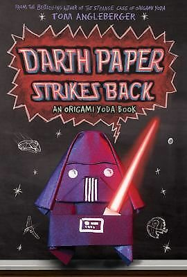 Darth Paper Strikes Back: An Origami Yoda Book by Angleberger, Tom