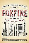 The Foxfire 45th Anniversary Book: Singin', Praisin', Raisin' by Foxfire Fund,