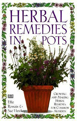 Herbal Remedies in Pots - Hawkey, Sue, Romain, Effie - Good Condition