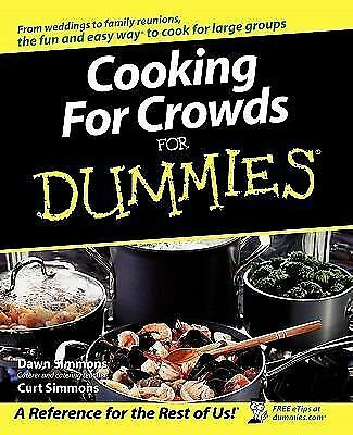 Cooking For Crowds For Dummies, Simmons, Curt, Simmons, Dawn, Good Book