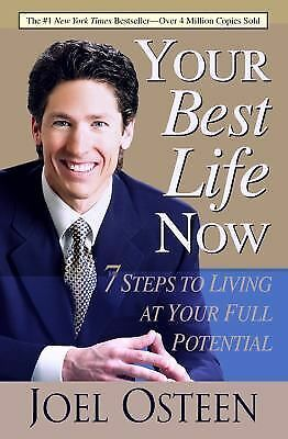 Your Best Life Now: 7 Steps to Living at Your Full Potential, Osteen, Joel, Good