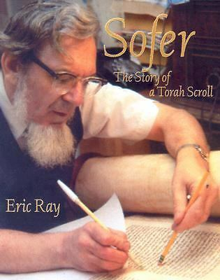 Sofer: The Story of a Torah Scroll, Eric Ray, Good Book