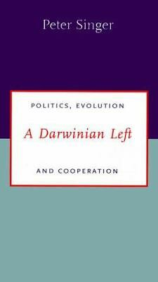 A Darwinian Left: Politics, Evolution, and Cooperation by Peter Singer