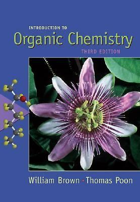 Introduction to Organic Chemistry, William H. Brown, Thomas Poon, Good Book
