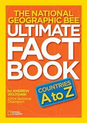 National Geographic Bee Ultimate Fact Book:Countries A to Z, Wojtanik, Andrew, A