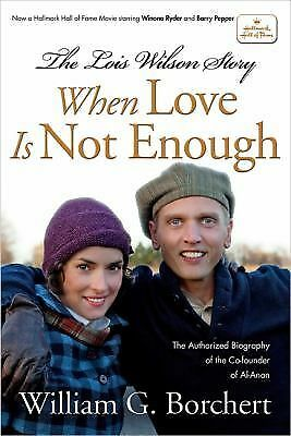 The Lois Wilson Story, Hallmark Edition: When Love Is Not Enough, Borchert, Will