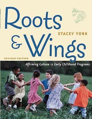 Roots and Wings, Revised Edition: Affirming Culture in Early Childhood Programs,