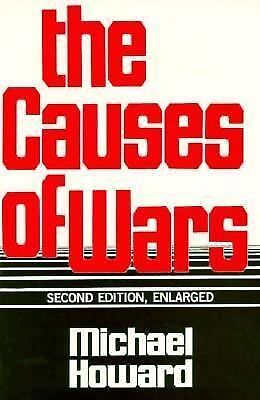 The Causes of Wars: And Other Essays, Second Edition, Enlarged, Howard, Michael,