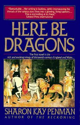 Here Be Dragons - Penman, Sharon Kay - Acceptable Condition
