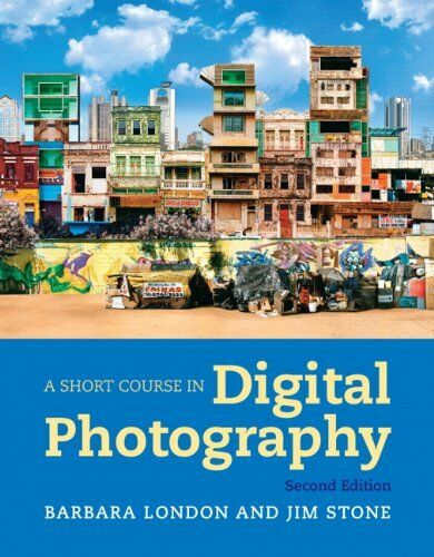 A Short Course in Digital Photography (2nd Edition)