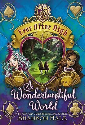 A Wonderlandiful World (Ever After High) by Hale, Shannon