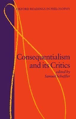 Consequentialism and Its Critics (Oxford Readings in Philosophy), , Acceptable B